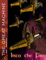 """Into the Fire"" - The Great Machine - Issue 1"