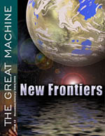 """New Frontiers"" - The Great Machine - Issue 12"