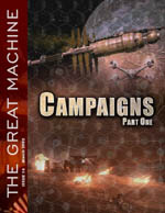"""Campaigns - Part One"" - The Great Machine - Issue 14"