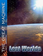 """Lost Worlds"" - The Great Machine - Issue 17"