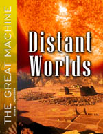 """Distant Worlds"" - The Great Machine - Issue 6"