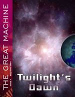 """Twilight's Dawn"" - The Great Machine - Issue 7"